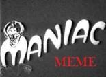 Meme Time: Somos todos unos maniáticos