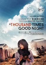 A THOUSAND TIMES GOOD NIGHT, poster art, Juliette Binoche, 2013. ©Film Movement